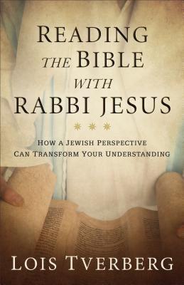 Reading the Bible with Rabbi Jesus