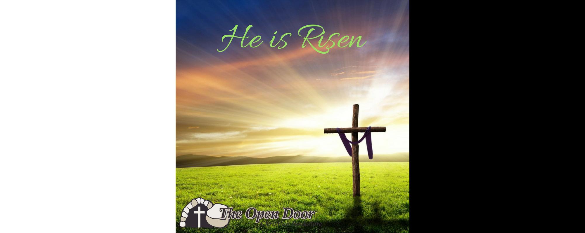 He is Risen Easter Cross The Open Door