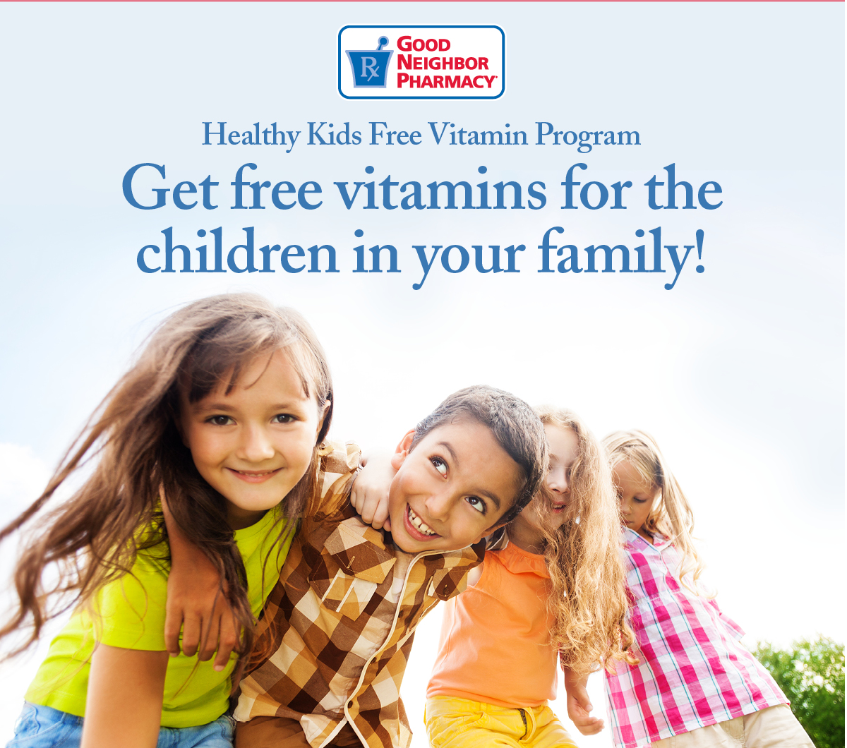 Healthy Kids Free Vitamin Program Get Free vitamins for the children in your family today Good Neighbor Pharmacy