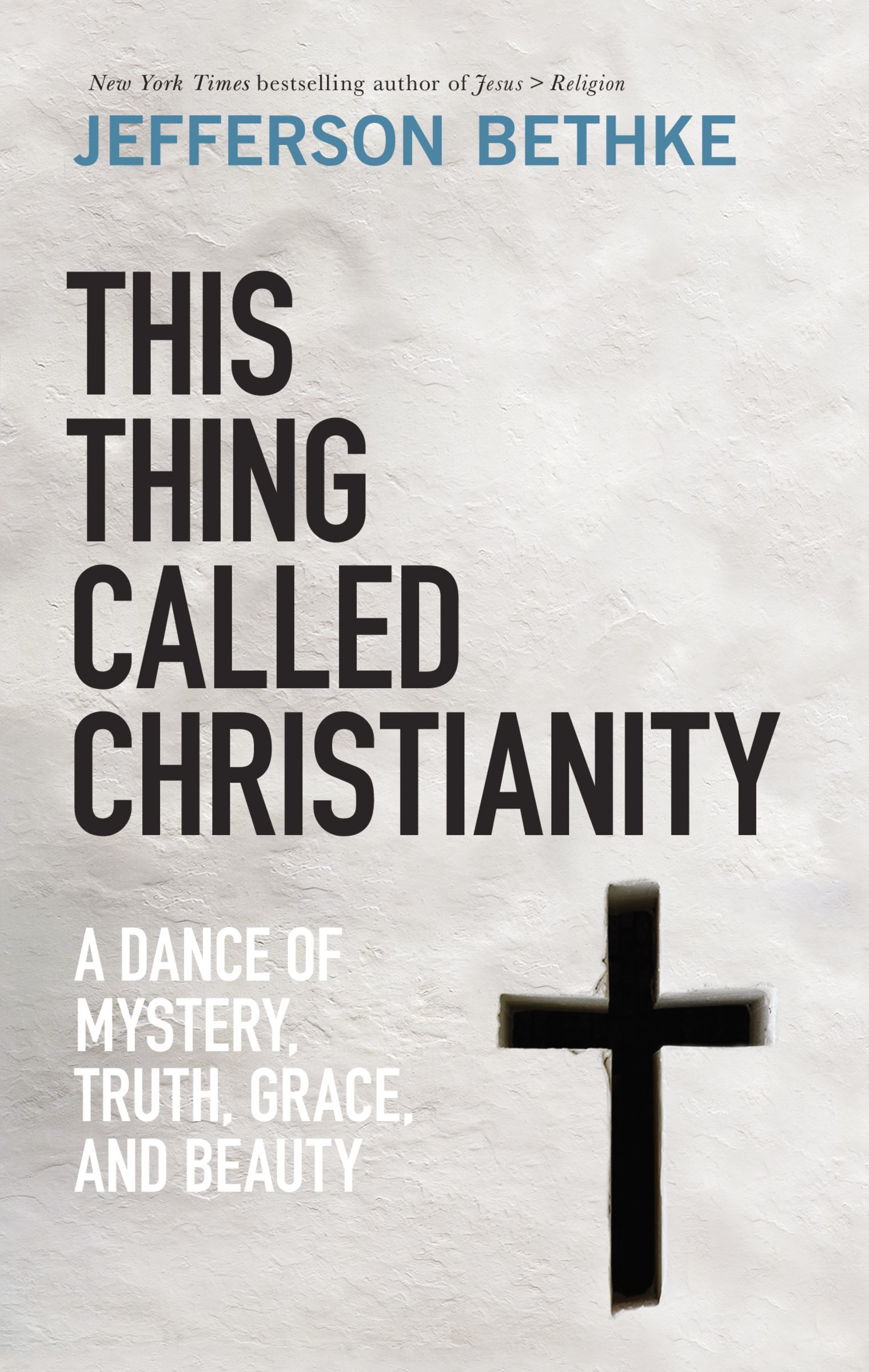 This Thing Called Christianity