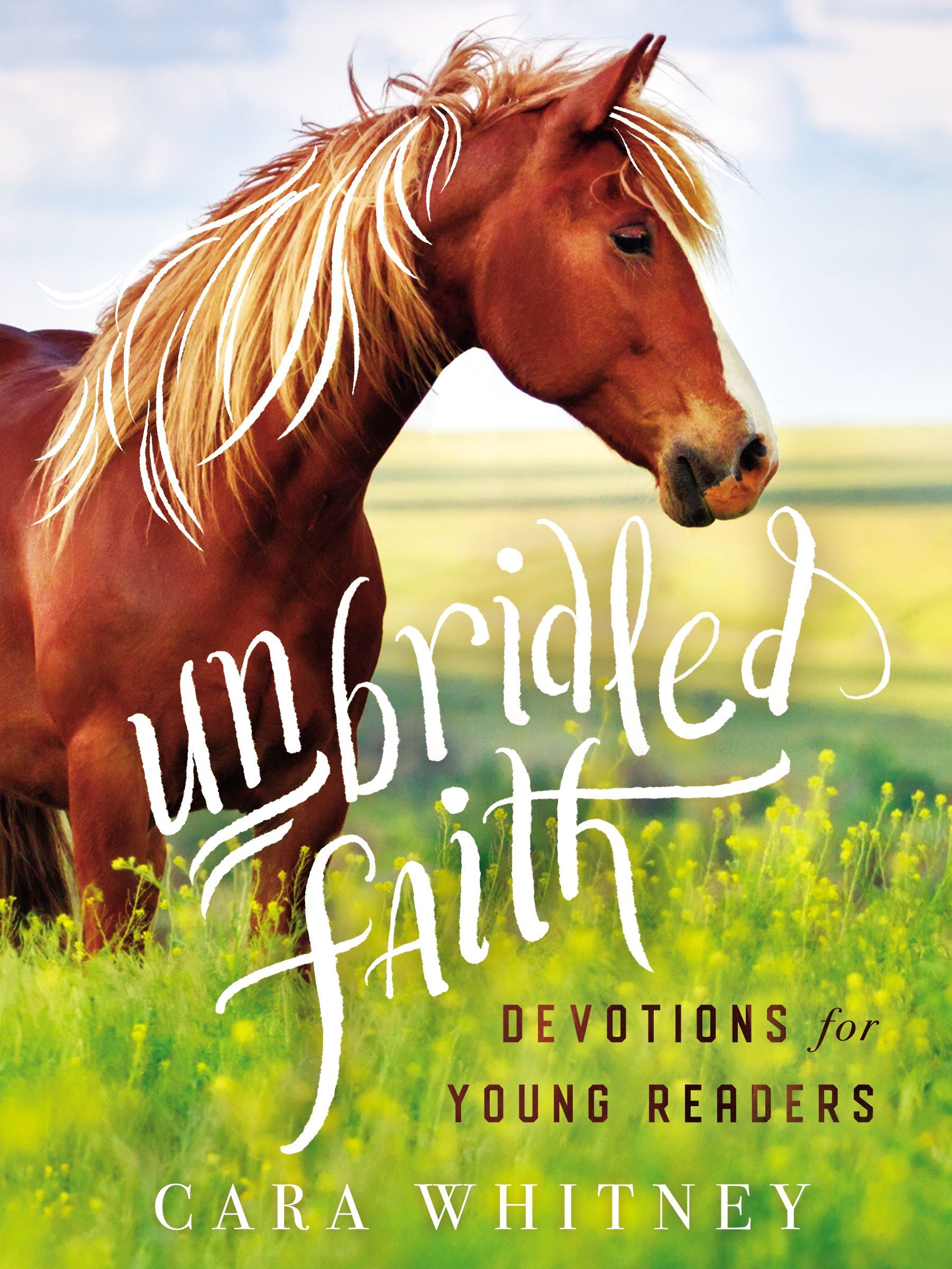 Unbridled Faith: Devotions for Young Readers