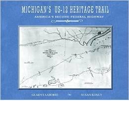 MICHIGAN'S US-12 HERITAGE TRAIL