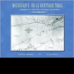 MICHIGAN'S US-12 HERITAGE TRAIL