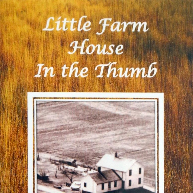 LITTLE FARM HOUSE IN THE THUMB
