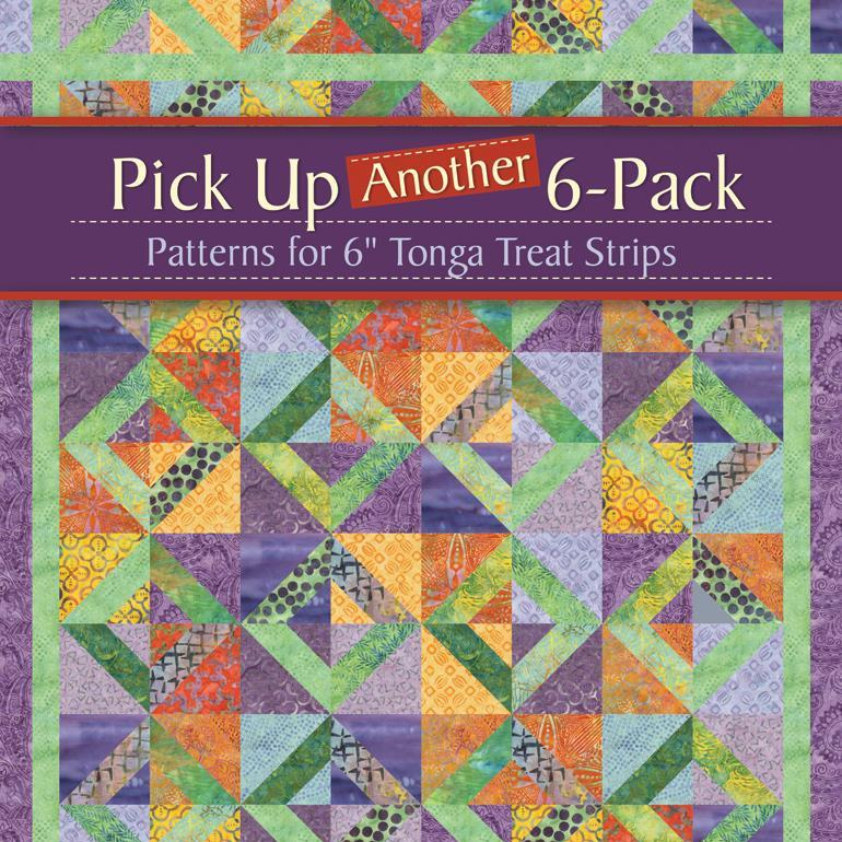 "Pick Up Another 6-Pack Patterns for6"" Tonga Treat Strips"