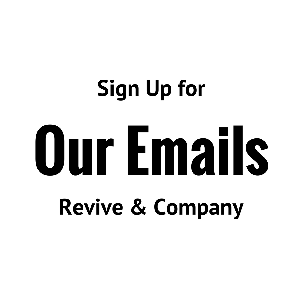 email list sign up for Revive & Company