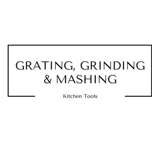 Grating Grinding and Mashing Kitchen Tools at Gifts and Gadgets
